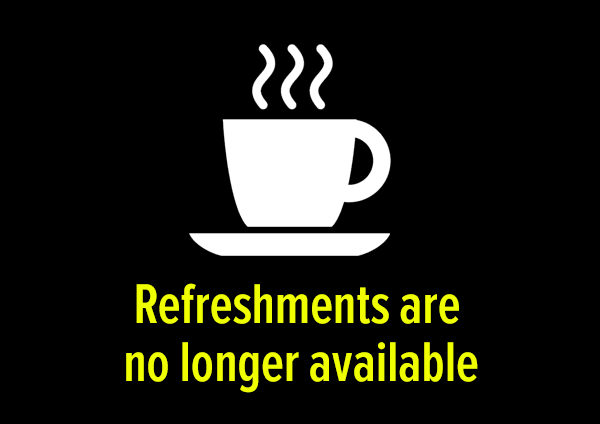 Refreshments no longer available