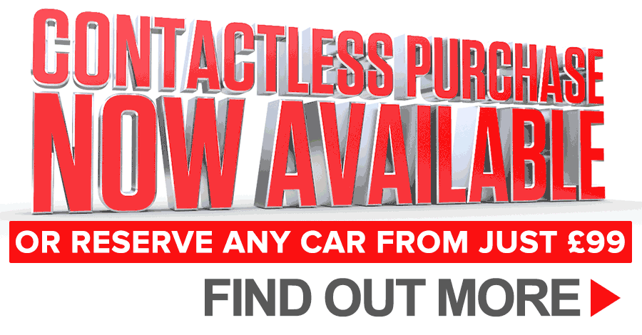 Reserve any car at any dealership for just £99, or why not try our new contactless payment option?